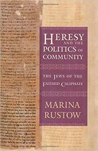 Marina Rustow, Heresey and the Politics of Commnity
